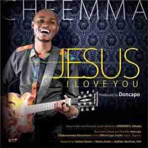Cheemma - Jesus I Love You